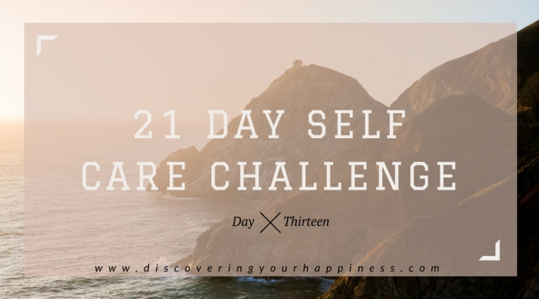 21 Day Self Care Challenge Day Thirteen