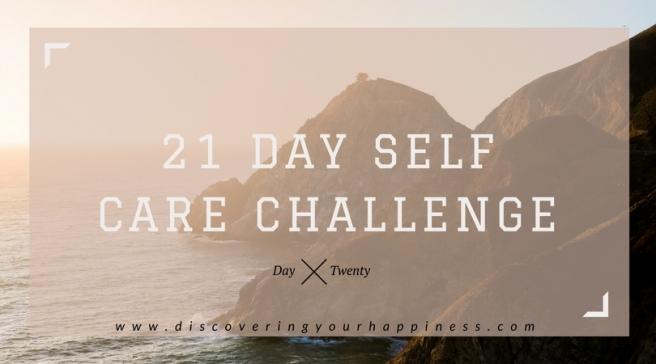 21 Day Self Care Challenge Day Twenty