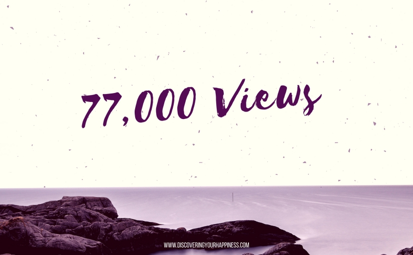 77,000 Views, Yay!