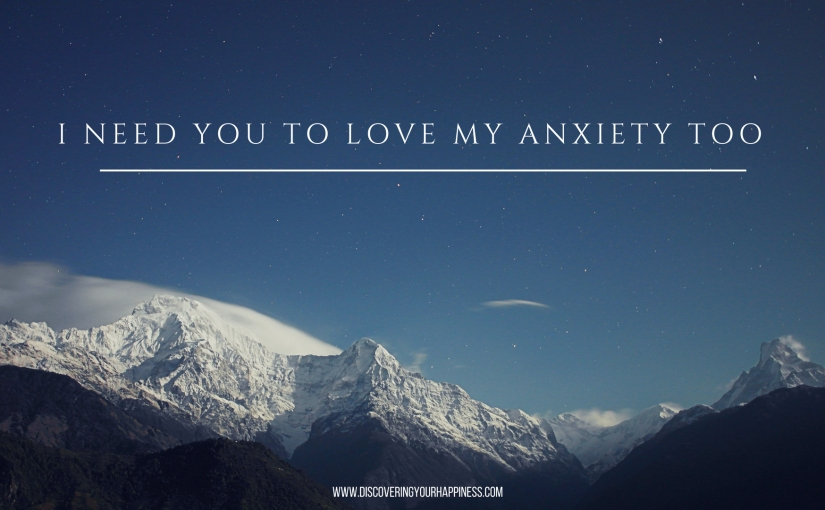 I Need You To Love My Anxiety Too