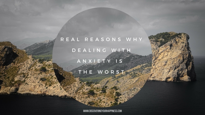 Real Reasons Why Dealing With Anxiety Is The Worst