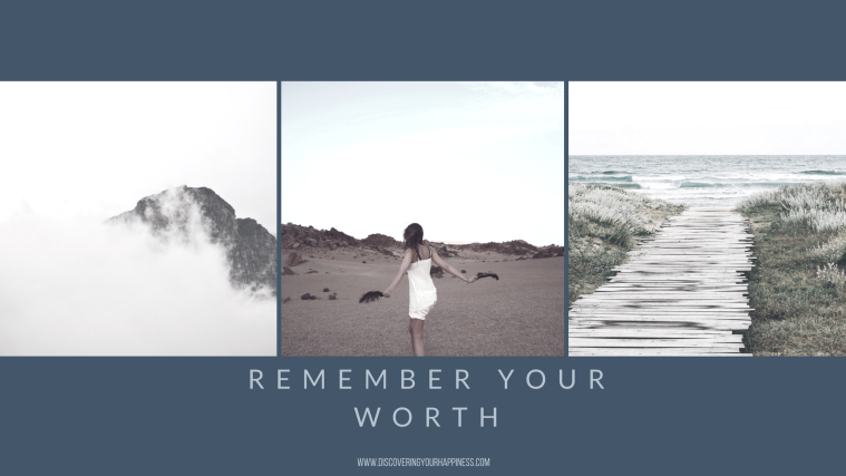 Remember Your Worth