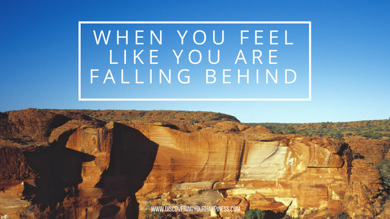 When You Feel Like You Are Falling Behind