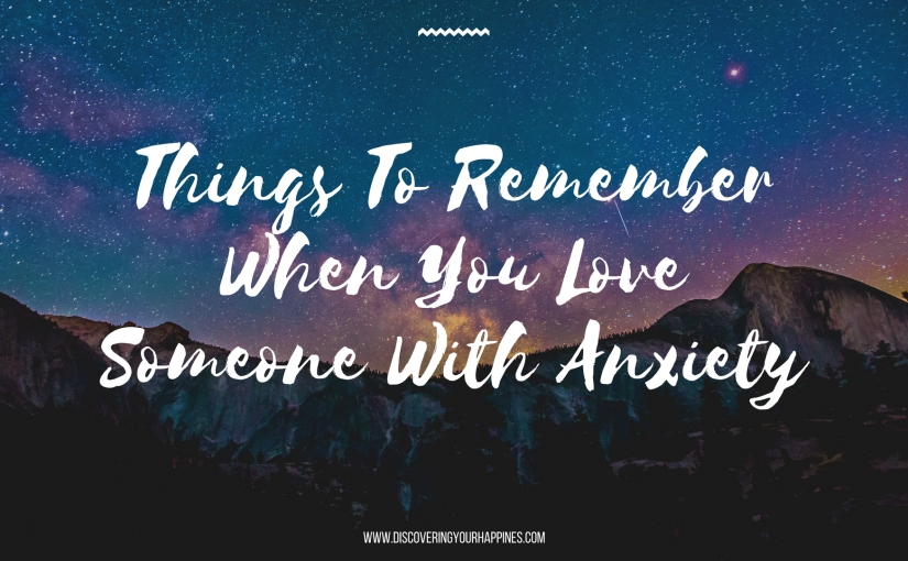 Things To Remember When You Love Someone With Anxiety