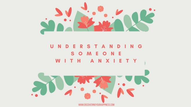 Understanding Someone With Anxiety