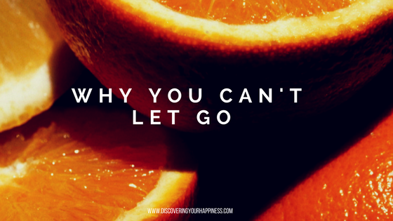 Why you can't let go (1)