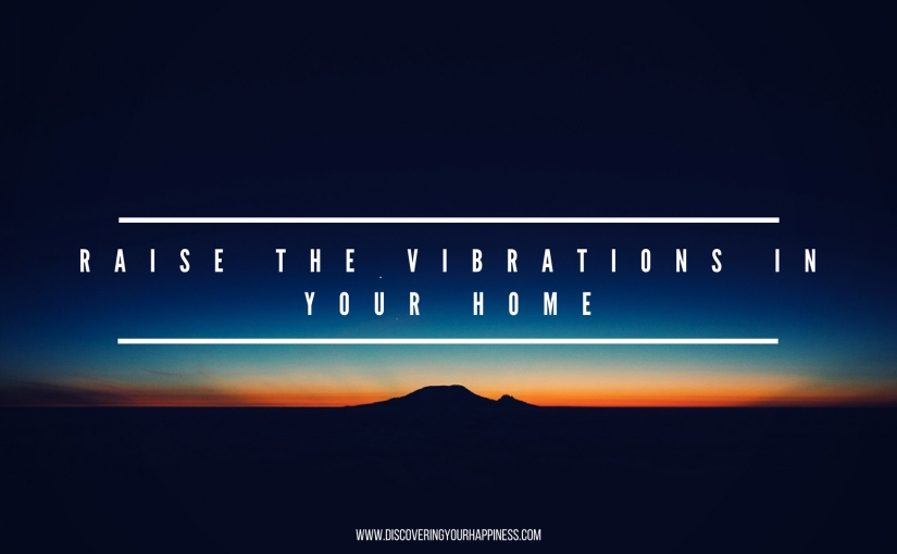 Raise The Vibrations In YourHome